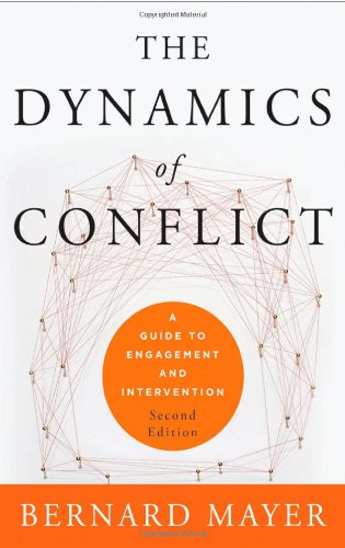 The Dynamics of Conflict: A Guide to Engagement and Intervention - 2nd Edition