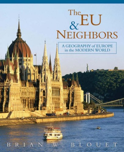 The EU and Neighbors: A Geography of Europe in the Modern World 9780471655541