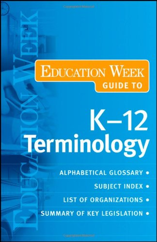 The Education Week Guide to K-12 Terminology 9780470406687