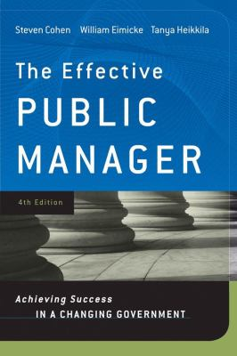 The Effective Public Manager: Achieving Success in a Changing Government 9780470282441