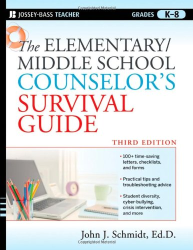 The Elementary/Middle School Counselor's Survival Guide: Grades K-8 9780470560853