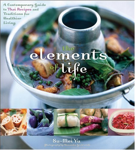 The Elements of Life: A Contemporary Guide to Thai Recipes and Traditions for Healthier Living [With Spinner] 9780471757078