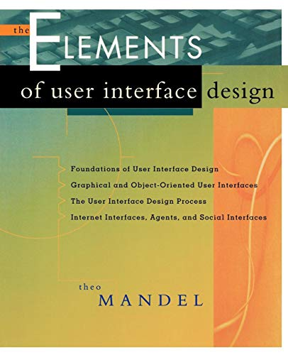 The Elements of User Interface Design 9780471162674