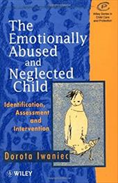 The Emotionally Abused and Neglected Child: Identification, Assessment and Intervention