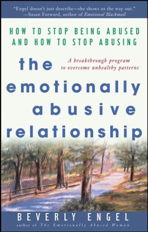 The Emotionally Abusive Relationship: How to Stop Being Abused and How to Stop Abusing 9780471454038
