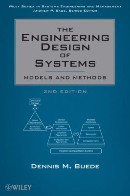 The Engineering Design of Systems: Models and Methods 9780470164020