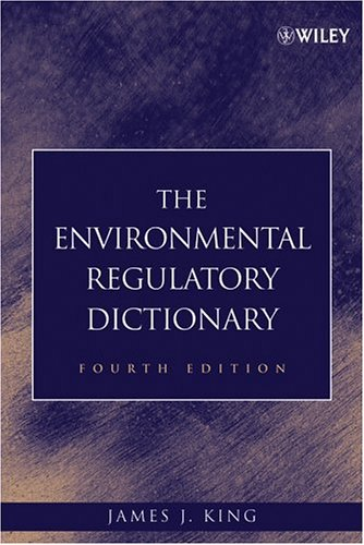 The Environmental Regulatory Dictionary 9780471705260