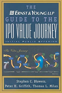 The Ernst & Young LLP Guide to the IPO Value Journey 9780471358497