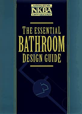 The Essential Bathroom Design Guide 9780471126737