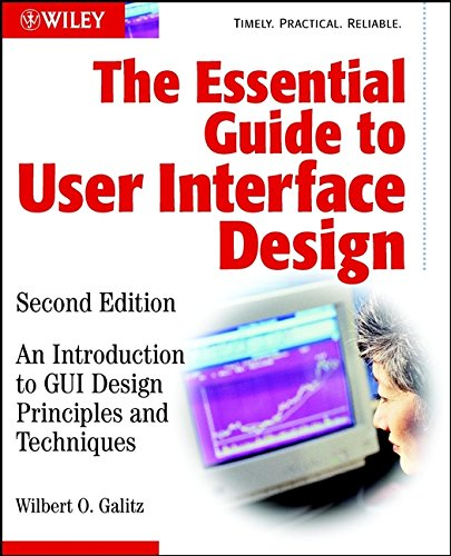 The Essential Guide to User Interface Design: An Introduction to GUI Design Principles and Techniques 9780471084648