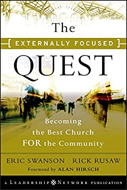 The Externally Focused Quest: Becoming the Best Church for the Community 9780470500781