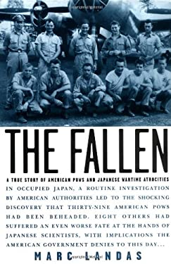 The Fallen: A True Story of American POWs and Japanese Wartime Atrocities 9780471421191