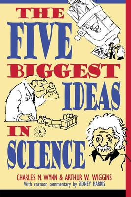 The Five Biggest Ideas in Science 9780471138129
