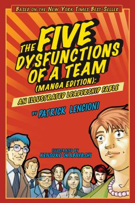 The Five Dysfunctions of a Team: Manga Edition: An Illustrated Leadership Fable 9780470823385
