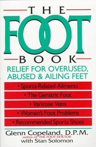 The Foot Book: Relief for Overused, Abused & Ailing Feet 9780471558408