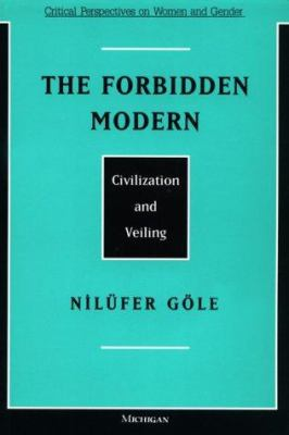 The Forbidden Modern: Civilization and Veiling 9780472066308