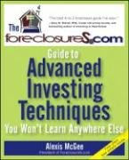 The Foreclosures.com Guide to Advanced Investing Techniques You Won't Learn Anywhere Else 9780470171042
