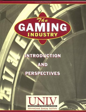 The Gaming Industry: Introduction and Perspectives 9780471129271
