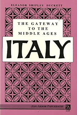 The Gateway to the Middle Ages: Italy