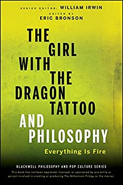 The Girl with the Dragon Tattoo and Philosophy: Everything Is Fire 9780470947586