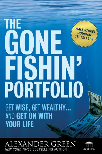 The Gone Fishin' Portfolio: Get Wise, Get Wealthy--And Get on with Your Life 9780470598191