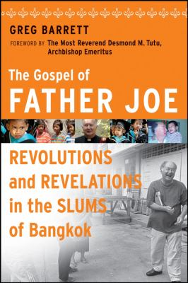 The Gospel of Father Joe: Revolutions and Revelations in the Slums of Bangkok 9780470258637