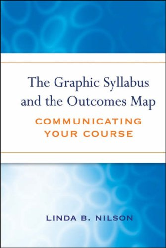 The Graphic Syllabus and the Outcomes Map: Communicating Your Course 9780470180853