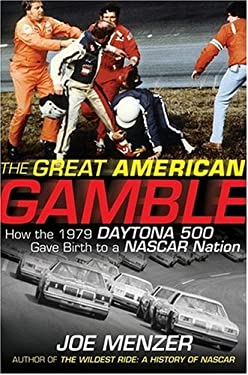 The Great American Gamble: How the 1979 Daytona 500 Gave Birth to a NASCAR Nation 9780470228692