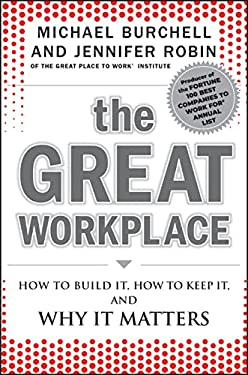 The Great Workplace: How to Build It, How to Keep It, and Why It Matters 9780470596265
