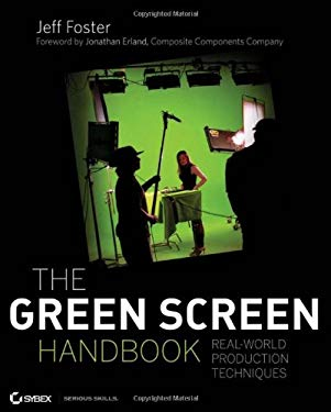 The Green Screen Handbook: Real-World Production Techniques [With DVD] 9780470521076