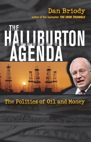 The Halliburton Agenda: The Politics of Oil and Money 9780471745945