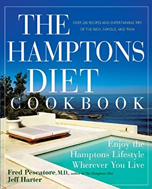 The Hamptons Diet Cookbook: Enjoying the Hamptons Lifestyle Wherever You Live 9780471792154