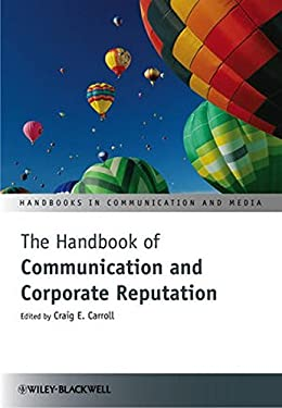 The Handbook of Communication and Corporate Reputation 9780470670989