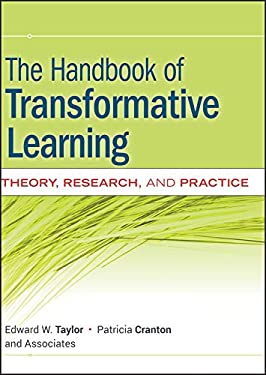 The Handbook of Transformative Learning: Theory, Research, and Practice 9780470590720