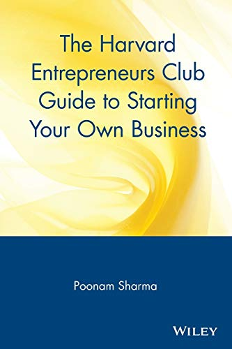 The Harvard Entrepreneurs Club Guide to Starting Your Own Business 9780471326281
