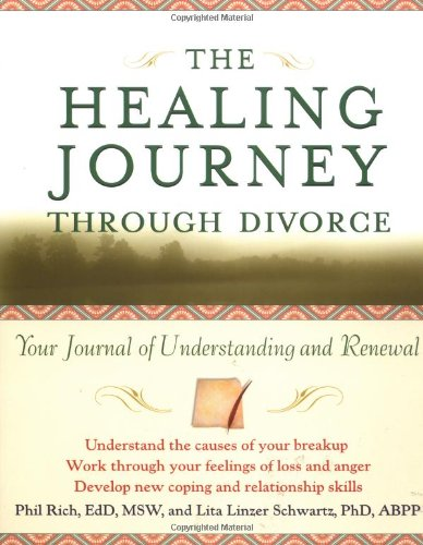 The Healing Journey Through Divorce: Your Journal of Understanding and Renewal 9780471295754