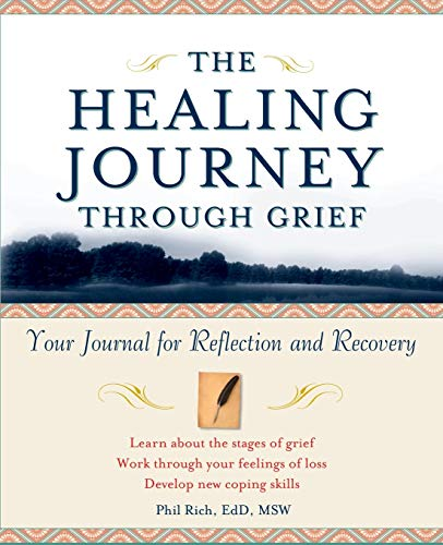 The Healing Journey Through Grief: Your Journal for Reflection and Recovery 9780471295655