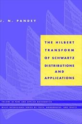 The Hilbert Transform of Schwartz Distributions and Applications 1539847
