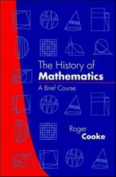 The History of Mathematics: A Brief Course - Cooke, Roger / Cooke