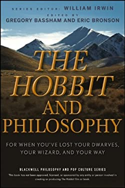 The Hobbit and Philosophy: For When You've Lost Your Dwarves, Your Wizard, and Your Way 9780470405147