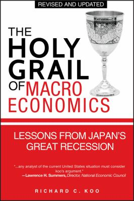 The Holy Grail of Macroeconomics: Lessons from Japans Great Recession 9780470824948