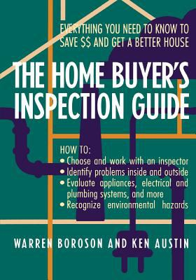 The Home Buyer's Inspection Guide: Everything You Need to Know to Save $$ and Get a Better House 9780471574507