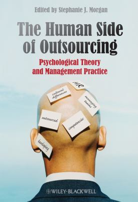 The Human Side of Outsourcing: Psychological Theory and Management Practice 9780470718704