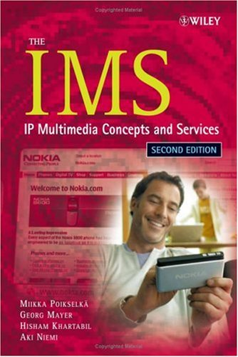 The IMS: IP Multimedia Concepts and Services 9780470019061