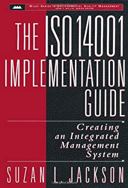 The ISO 14001 Implementation Guide: Creating an Integrated Management System 9780471153603