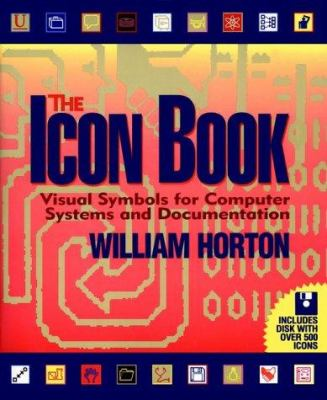The Icon Book: Visual Symbols for Computer Systems and Documentation 9780471599012