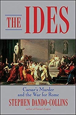 The Ides: Caesar's Murder and the War for Rome 9780470425237