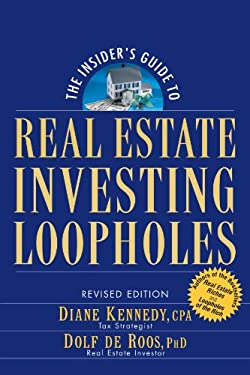 The Insider's Guide to Real Estate Investing Loopholes 9780471711797