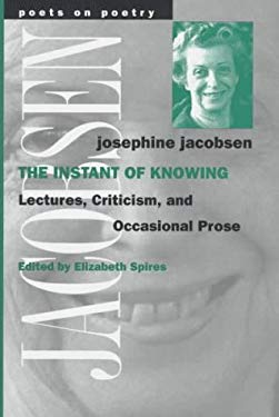 The Instant of Knowing: Lectures, Criticism, and Occasional Prose 9780472096602