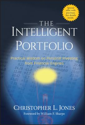 The Intelligent Portfolio: Practical Wisdom on Personal Investing from Financial Engines 9780470228043